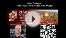 Mike Cadogan: Global Medical Education Project
